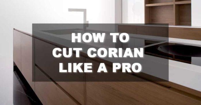 How To Cut Corian